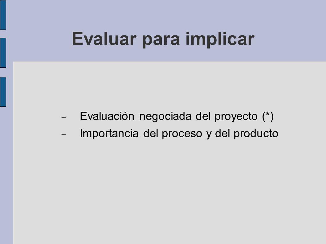 Evaluar para implicar Evaluación negociada del proyecto (*)