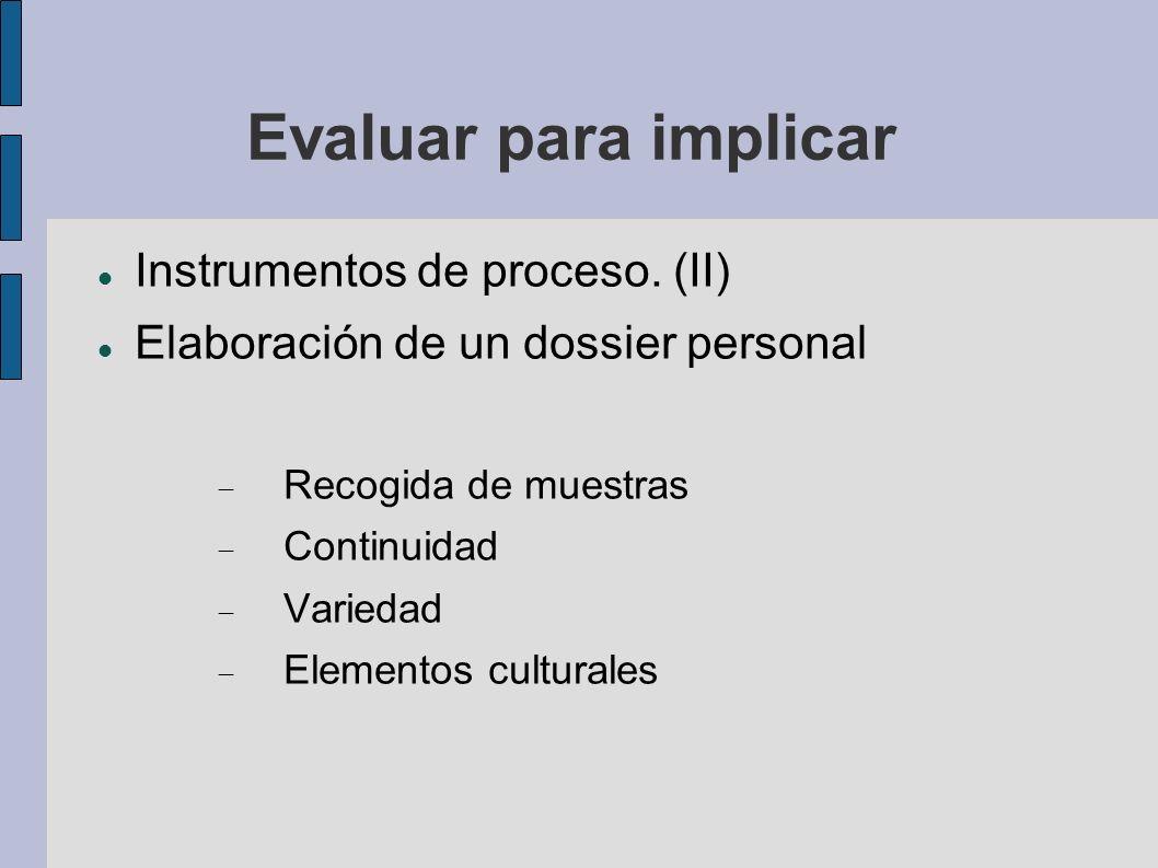 Evaluar para implicar Instrumentos de proceso. (II)
