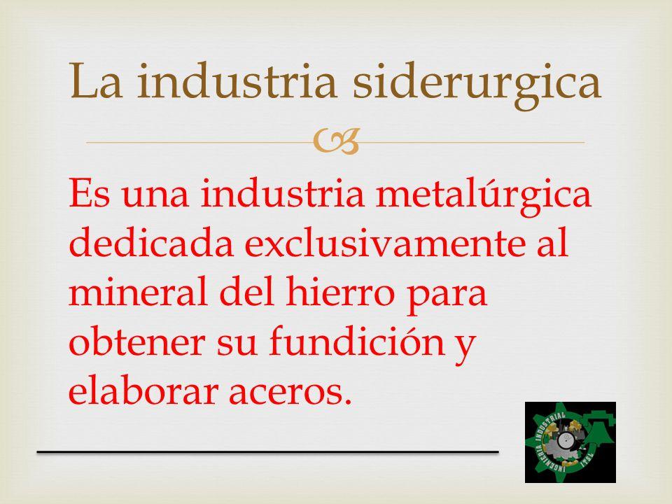 La industria siderurgica
