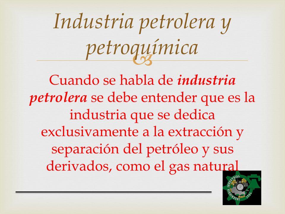 Industria petrolera y petroquímica