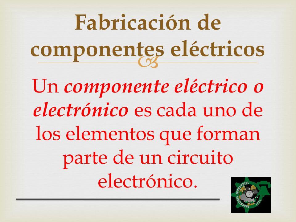 Fabricación de componentes eléctricos