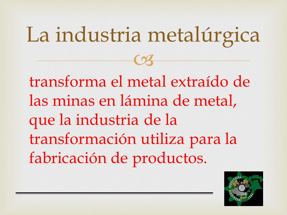 La industria metalúrgica