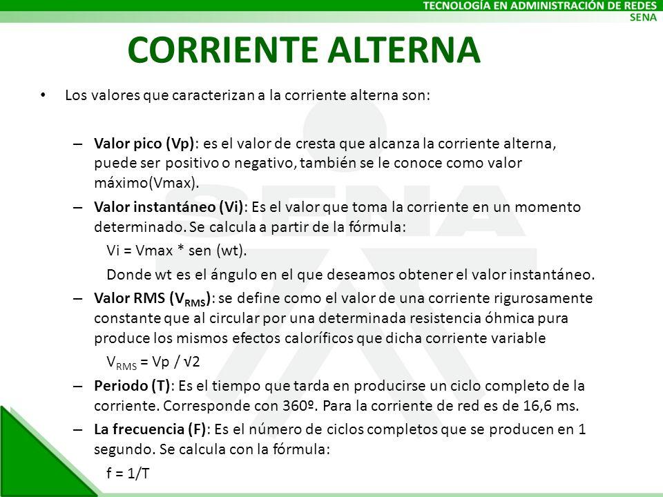 CORRIENTE ALTERNA Los valores que caracterizan a la corriente alterna son:
