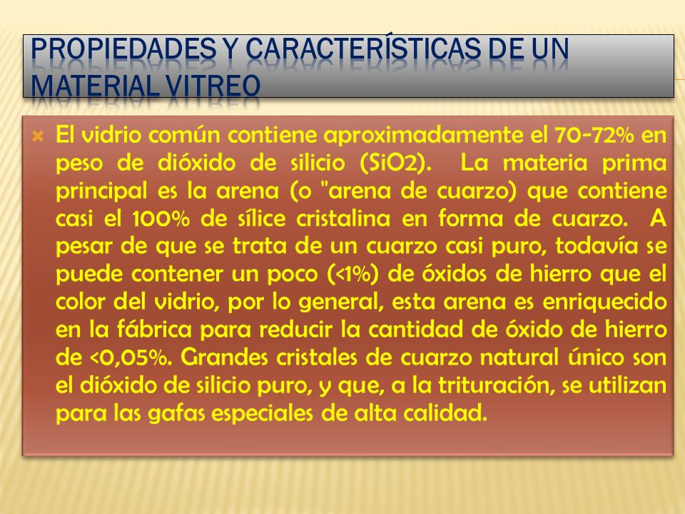 PROPIEDADES Y CARACTERÍSTICAS DE UN MATERIAL VITREO