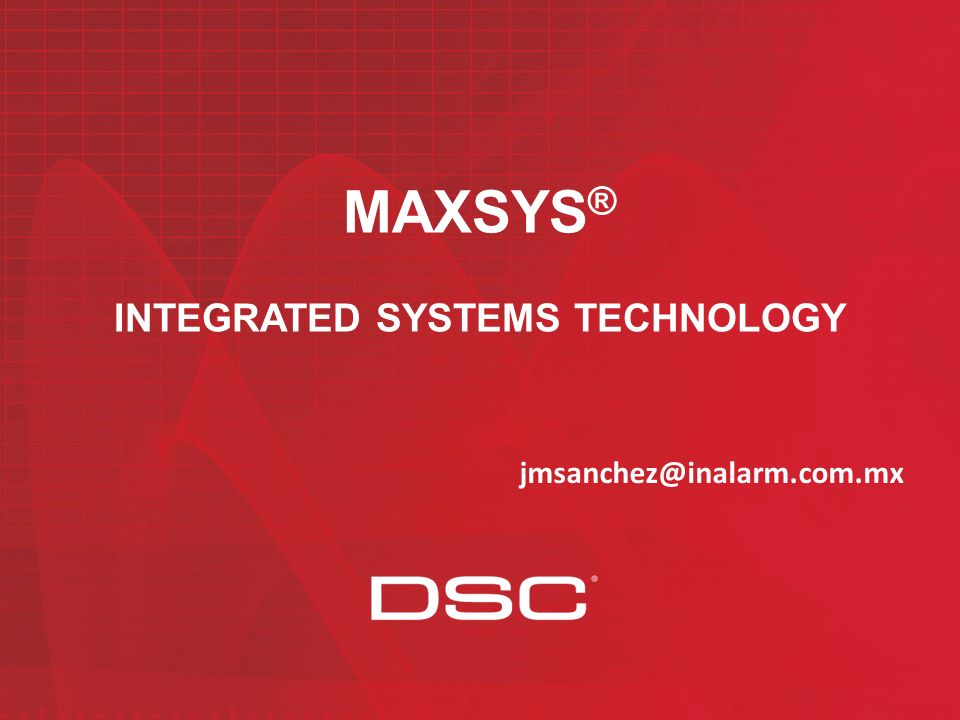 MAXSYS® INTEGRATED SYSTEMS TECHNOLOGY