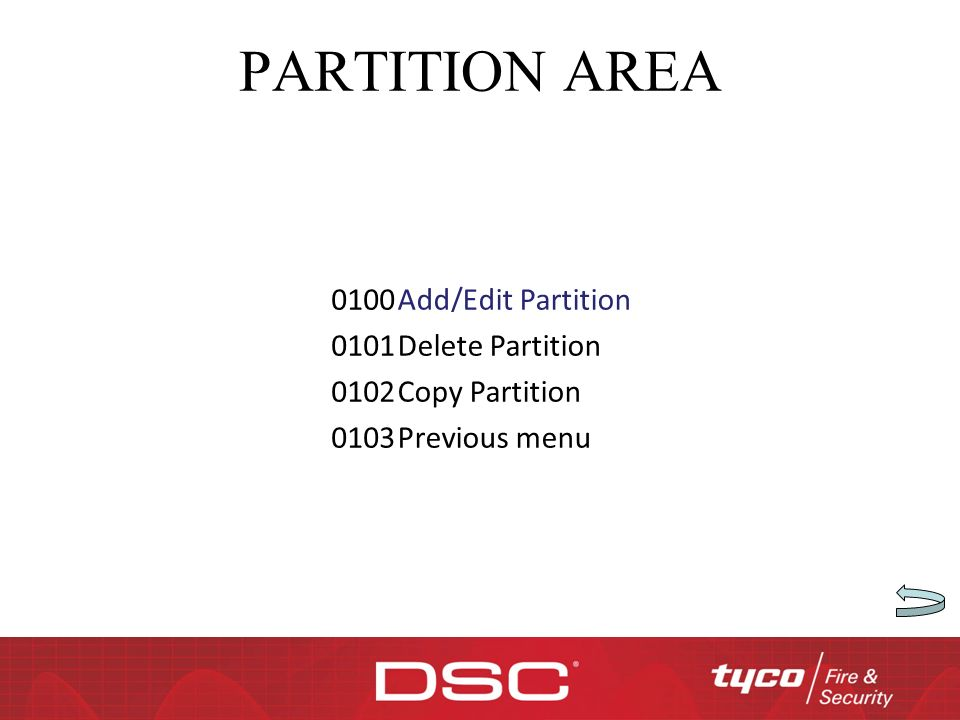 PARTITION AREA 0100 Add/Edit Partition 0101 Delete Partition 0102