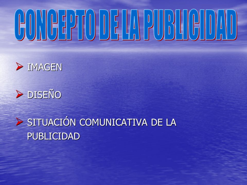 CONCEPTO DE LA PUBLICIDAD