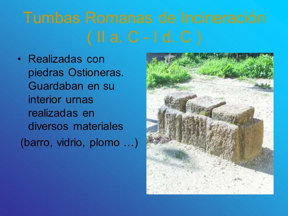 Tumbas Romanas de Incineración ( II a. C - I d. C )