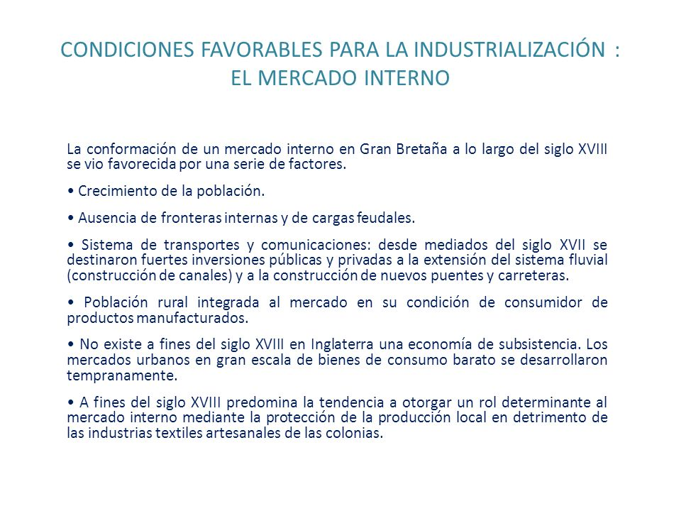 CONDICIONES FAVORABLES PARA LA INDUSTRIALIZACIÓN : EL MERCADO INTERNO
