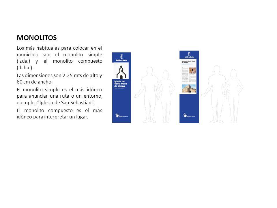 MONOLITOS Los más habituales para colocar en el municipio son el monolito simple (izda.) y el monolito compuesto (dcha.).