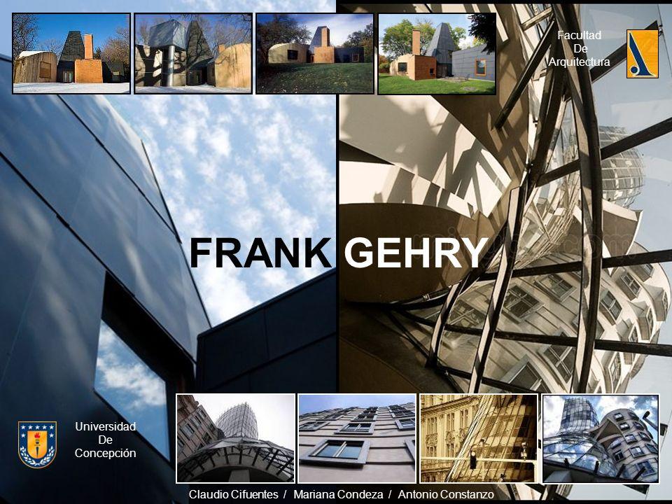 FRANK GEHRY Facultad De Arquitectura Universidad De Concepción