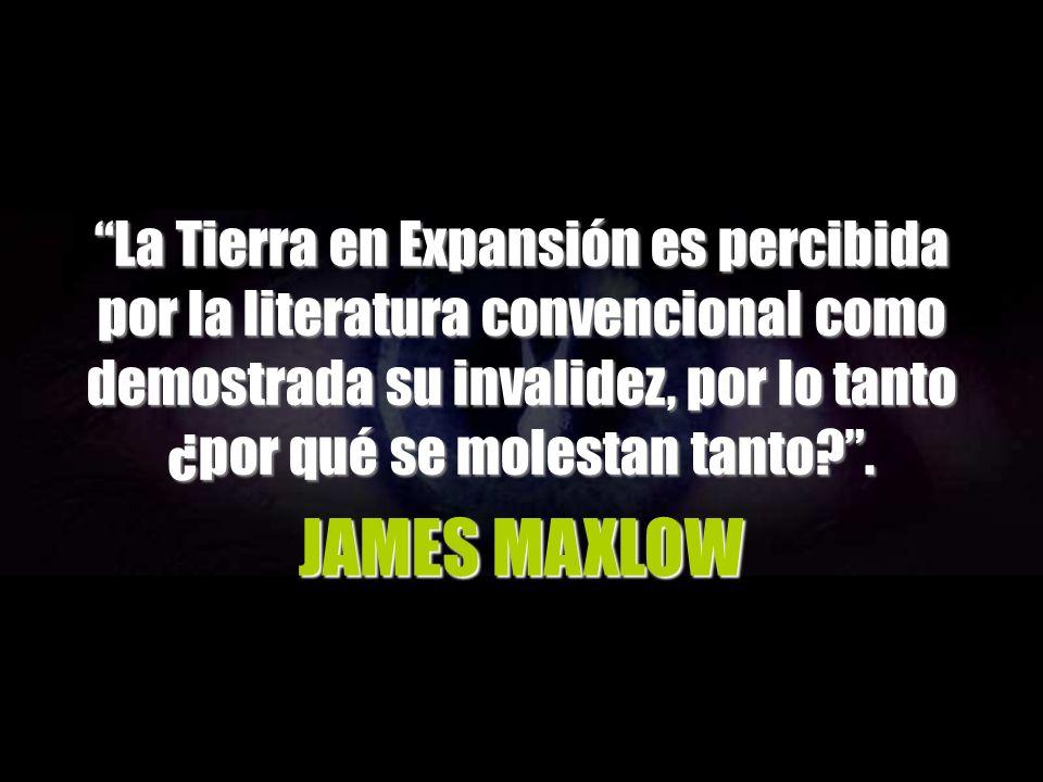 JAMES MAXLOW La Tierra en Expansión es percibida