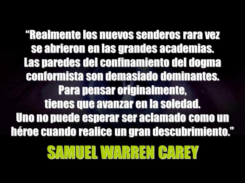 SAMUEL WARREN CAREY Realmente los nuevos senderos rara vez