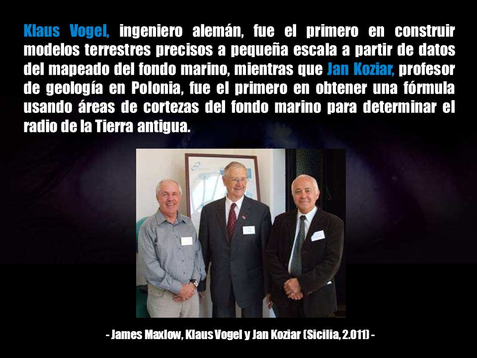 - James Maxlow, Klaus Vogel y Jan Koziar (Sicilia, 2.011) -