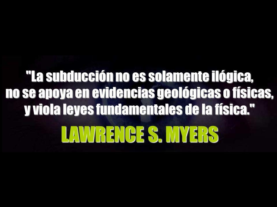 LAWRENCE S. MYERS La subducción no es solamente ilógica,