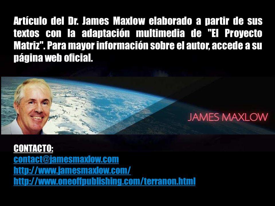 Artículo del Dr. James Maxlow elaborado a partir de sus textos con la adaptación multimedia de El Proyecto Matriz . Para mayor información sobre el autor, accede a su página web oficial.