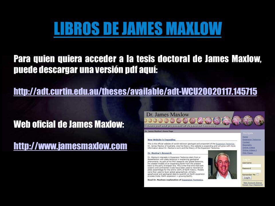 LIBROS DE JAMES MAXLOW Para quien quiera acceder a la tesis doctoral de James Maxlow, puede descargar una versión pdf aquí: