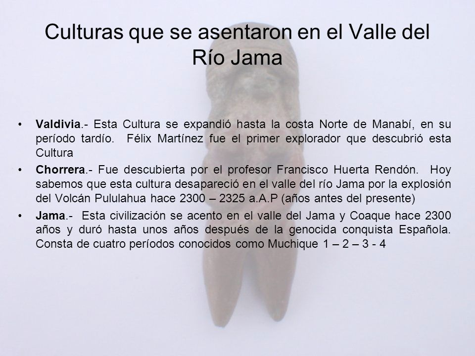 Culturas que se asentaron en el Valle del Río Jama