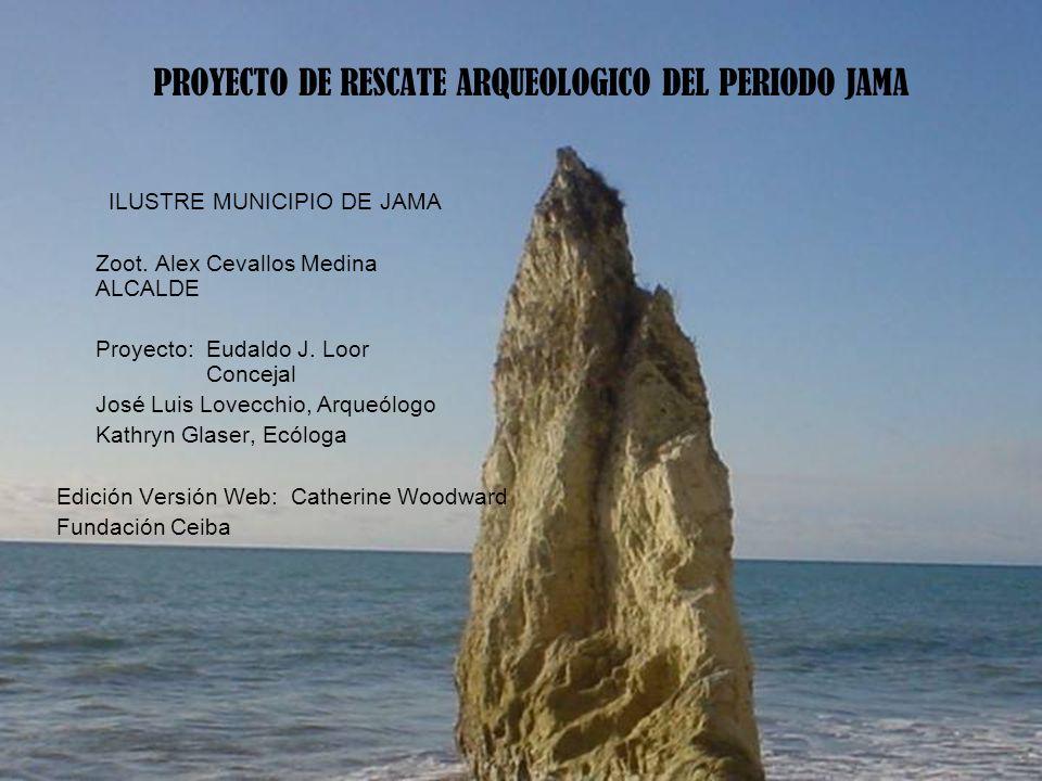 PROYECTO DE RESCATE ARQUEOLOGICO DEL PERIODO JAMA