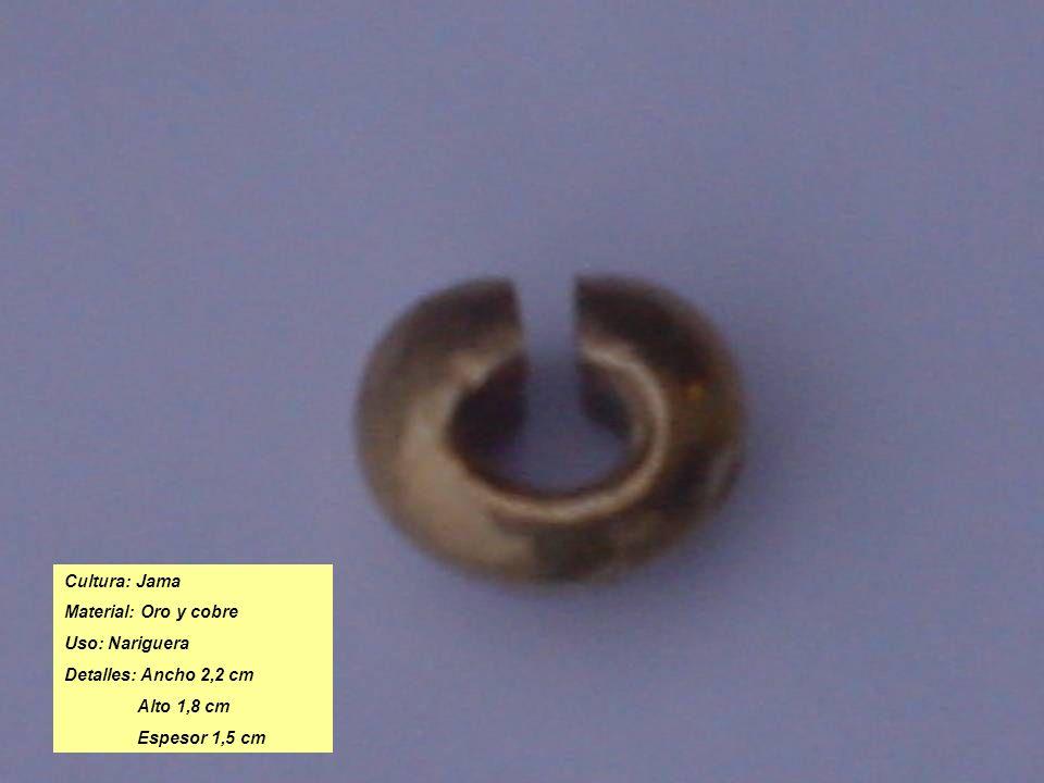 Cultura: Jama Material: Oro y cobre. Uso: Nariguera.