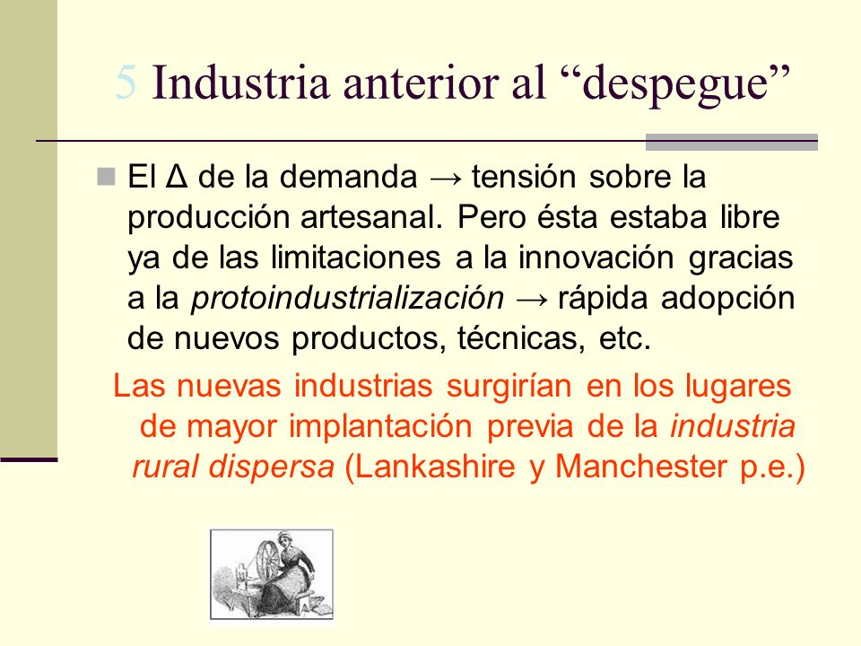 5 Industria anterior al despegue