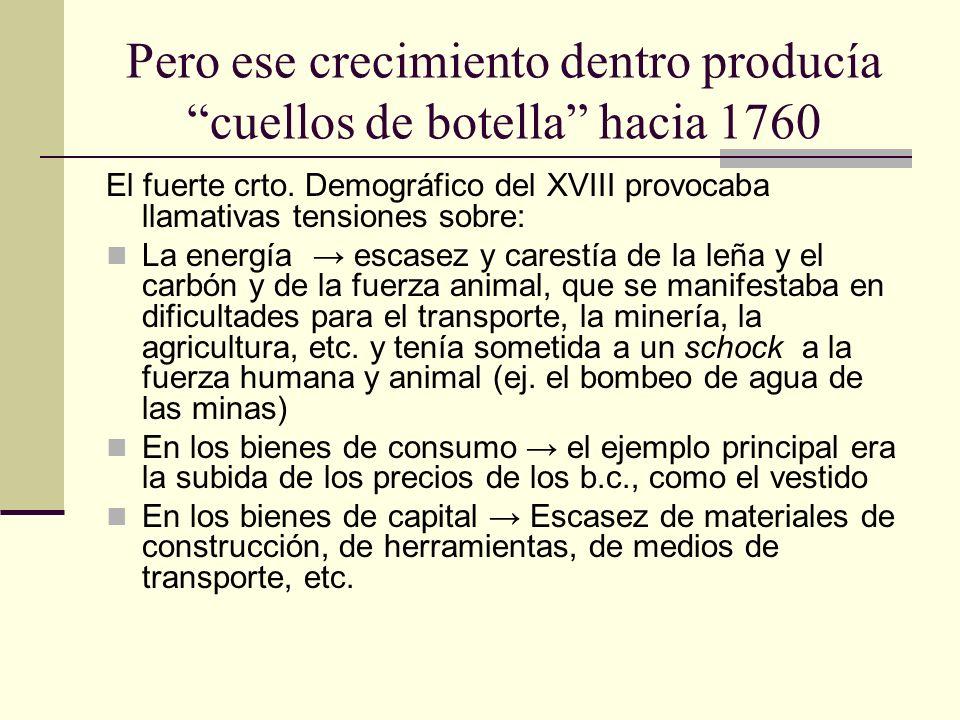 Pero ese crecimiento dentro producía cuellos de botella hacia 1760