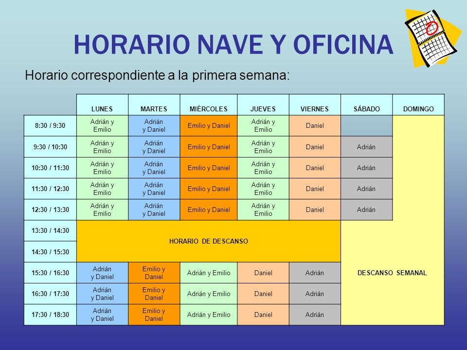 HORARIO NAVE Y OFICINA Horario correspondiente a la primera semana: