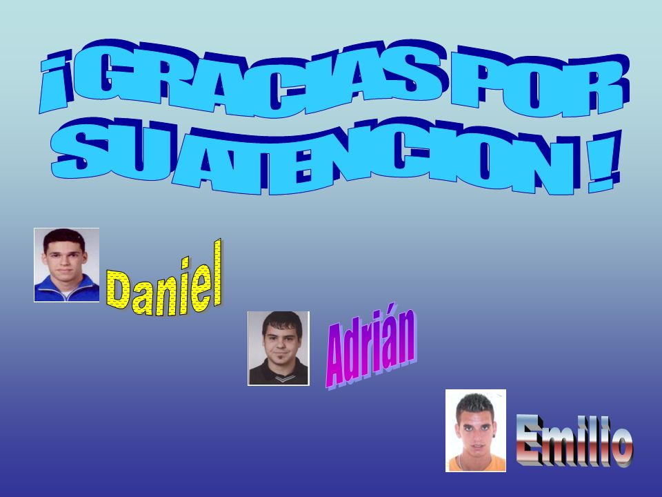 ¡ GRACIAS POR SU ATENCION ! Daniel Adrián Emilio