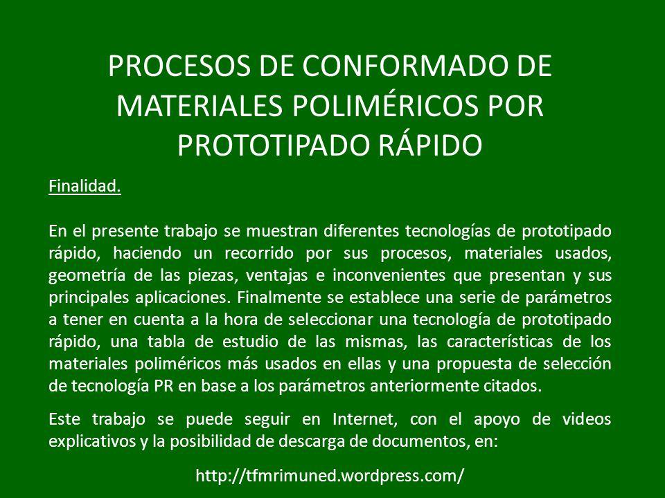 PROCESOS DE CONFORMADO DE MATERIALES POLIMÉRICOS POR PROTOTIPADO RÁPIDO