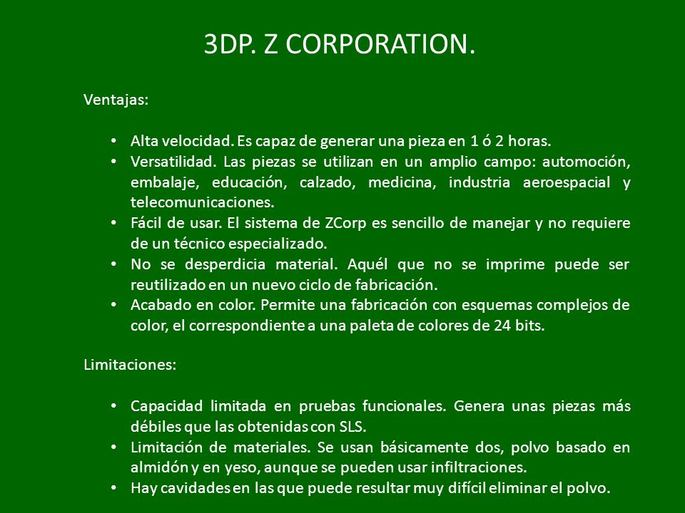 3DP. Z CORPORATION. Ventajas: