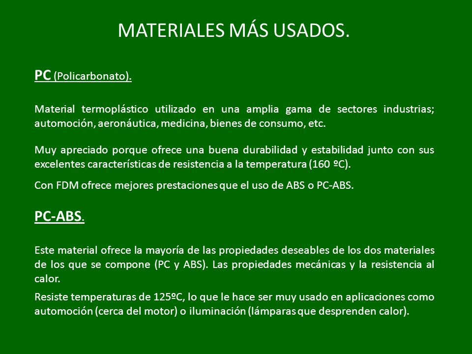 MATERIALES MÁS USADOS. PC (Policarbonato). PC-ABS.