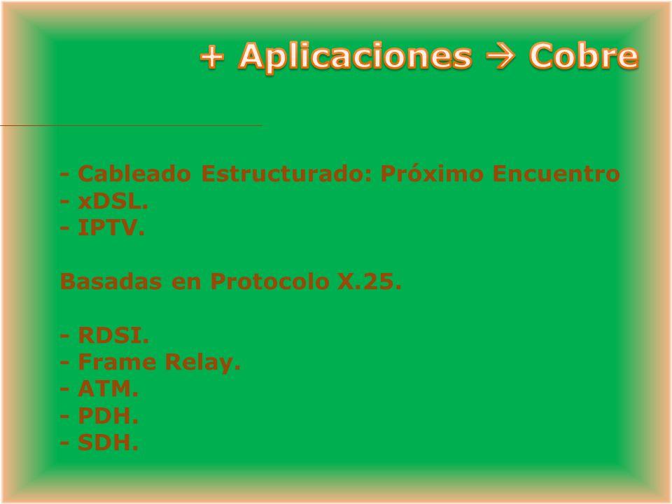 + Aplicaciones  Cobre - Cableado Estructurado: Próximo Encuentro