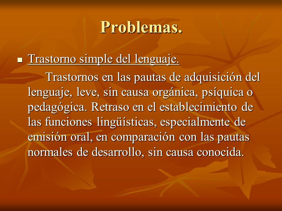 Problemas. Trastorno simple del lenguaje.