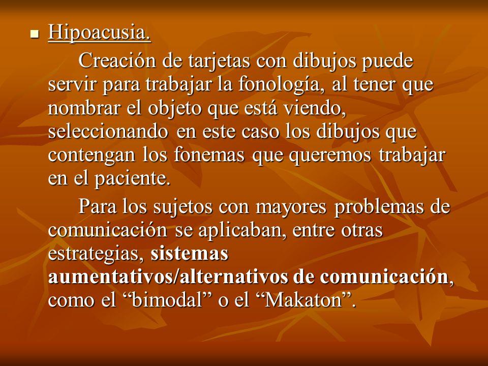 Hipoacusia.