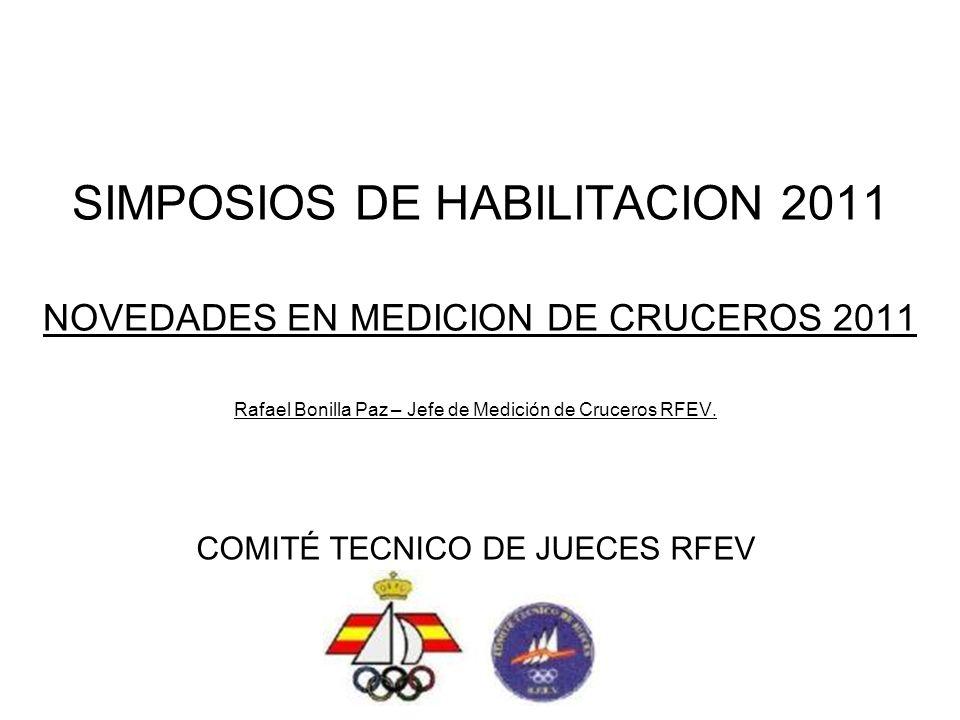 SIMPOSIOS DE HABILITACION 2011 NOVEDADES EN MEDICION DE CRUCEROS 2011