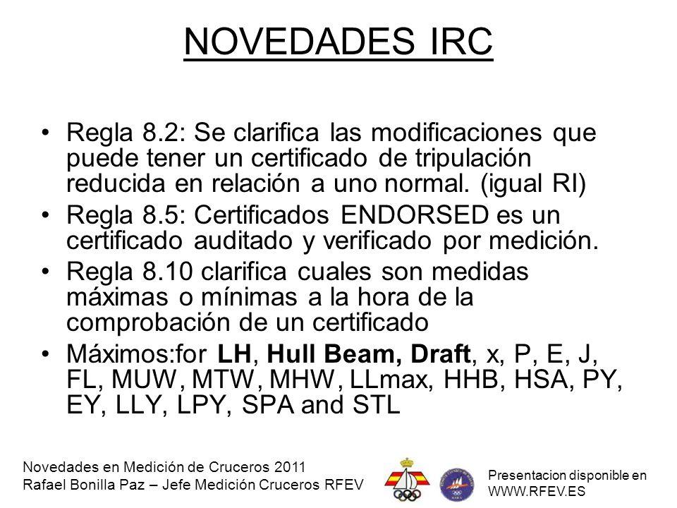 NOVEDADES IRC Regla 8.2: Se clarifica las modificaciones que puede tener un certificado de tripulación reducida en relación a uno normal. (igual RI)