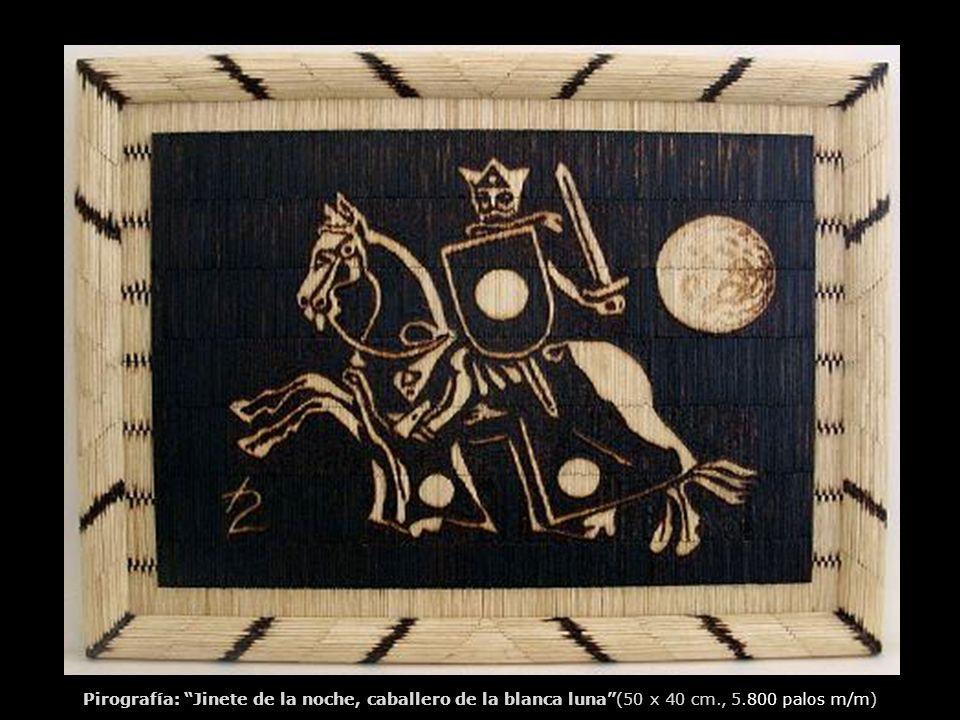 Pirografía: Jinete de la noche, caballero de la blanca luna (50 x 40 cm., 5.800 palos m/m)