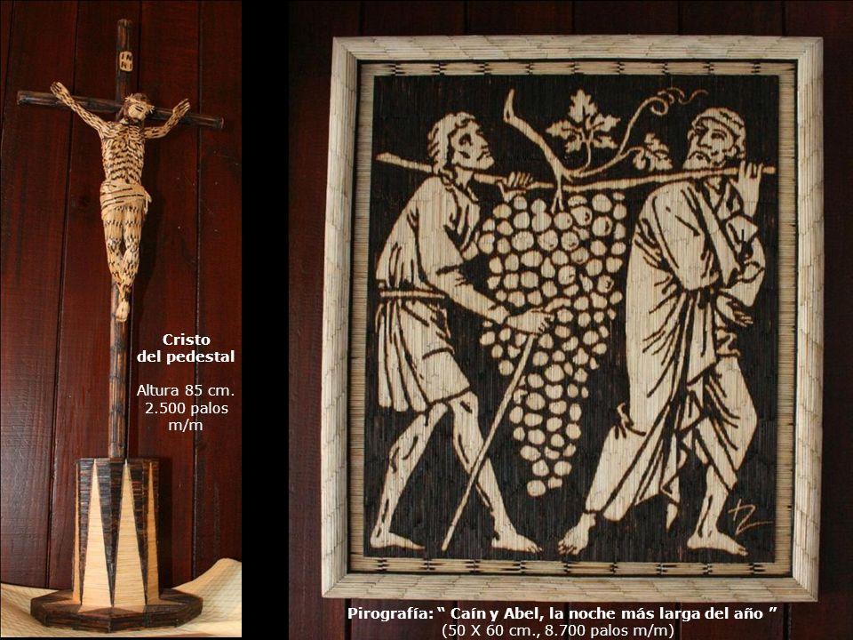 Cristo del pedestal. Altura 85 cm. 2.500 palos m/m. Pirografía: Caín y Abel, la noche más larga del año
