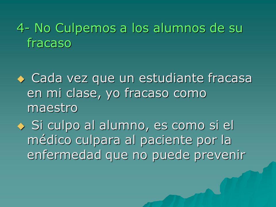 4- No Culpemos a los alumnos de su fracaso