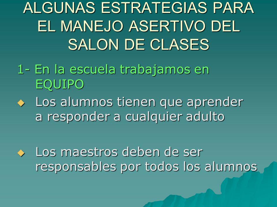 ALGUNAS ESTRATEGIAS PARA EL MANEJO ASERTIVO DEL SALON DE CLASES