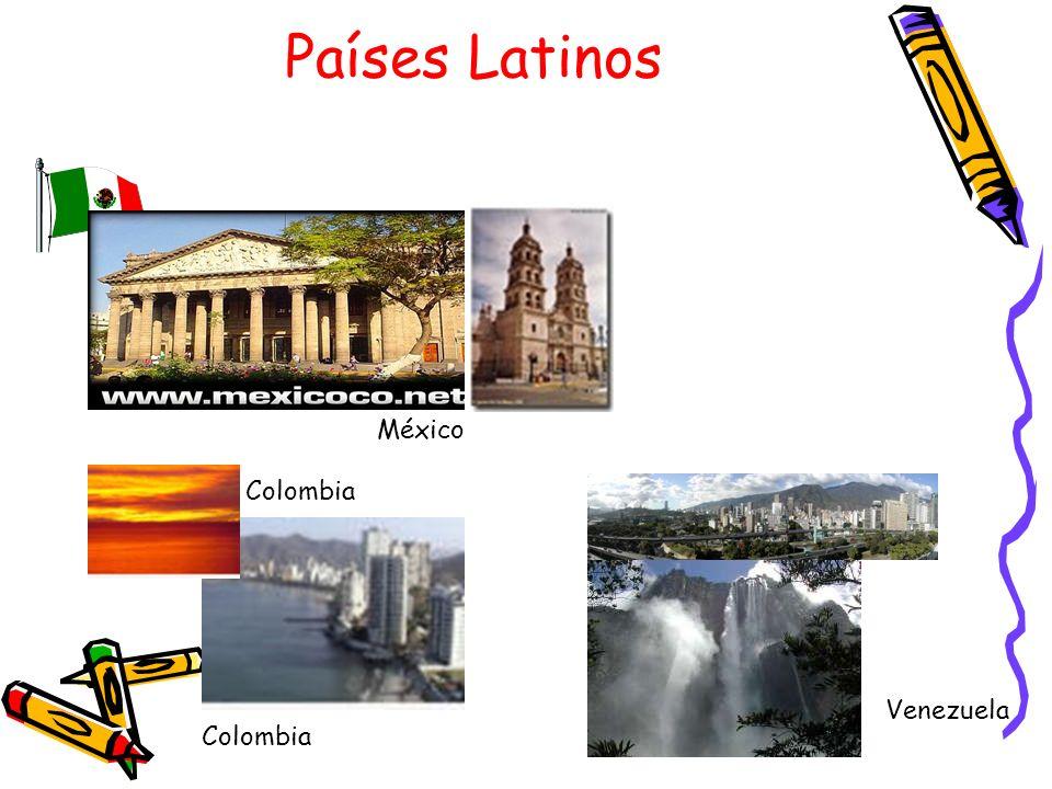 Países Latinos México Colombia Venezuela Colombia