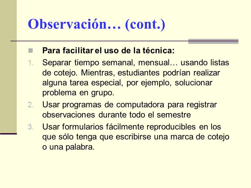 Observación… (cont.) Para facilitar el uso de la técnica: