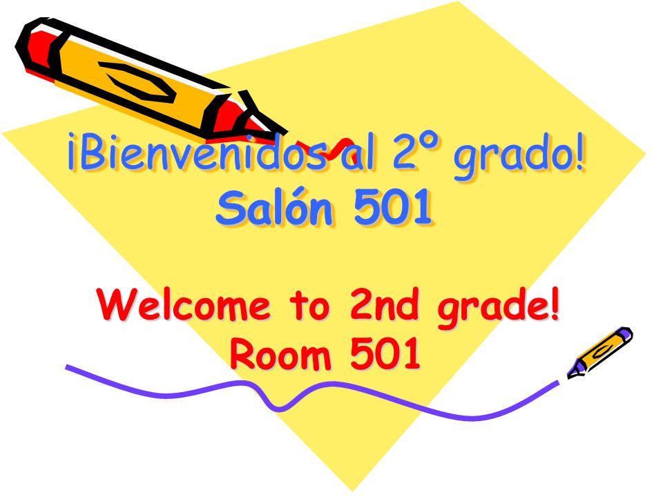 ¡Bienvenidos al 2º grado! Salón 501