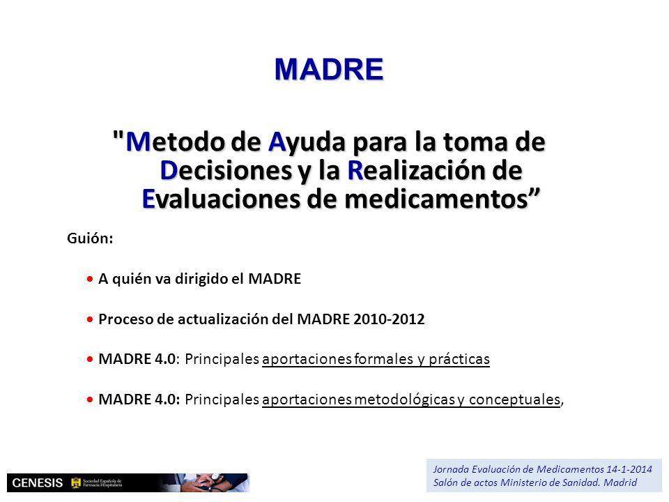 MADRE Metodo de Ayuda para la toma de Decisiones y la Realización de Evaluaciones de medicamentos