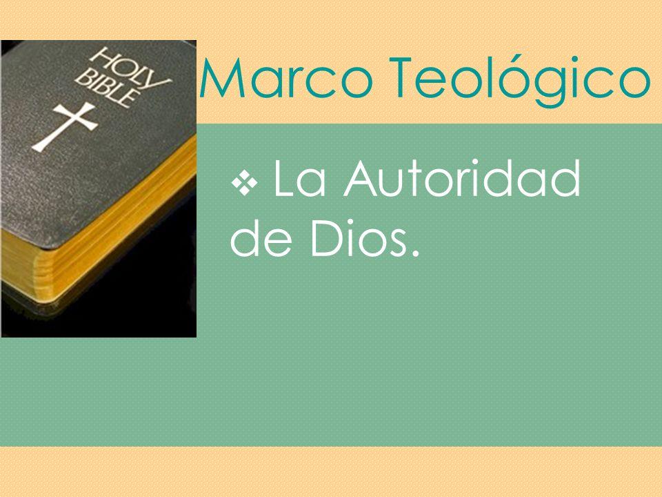 Marco Teológico La Autoridad de Dios.