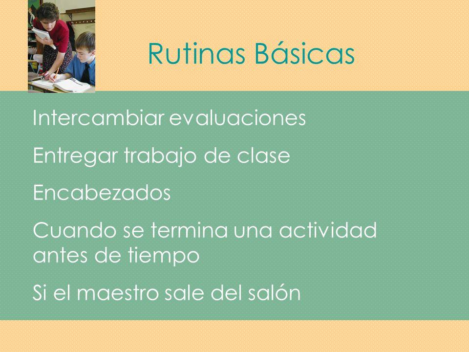 Rutinas Básicas Intercambiar evaluaciones Entregar trabajo de clase