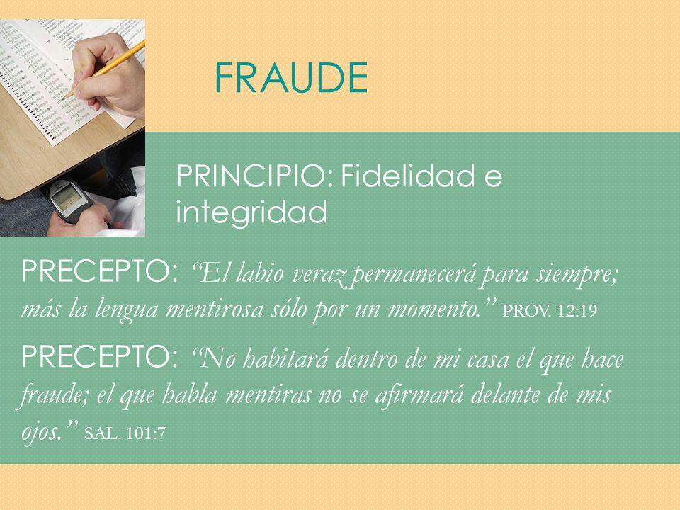 FRAUDE PRINCIPIO: Fidelidad e integridad