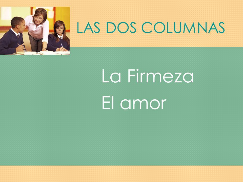 LAS DOS COLUMNAS La Firmeza El amor