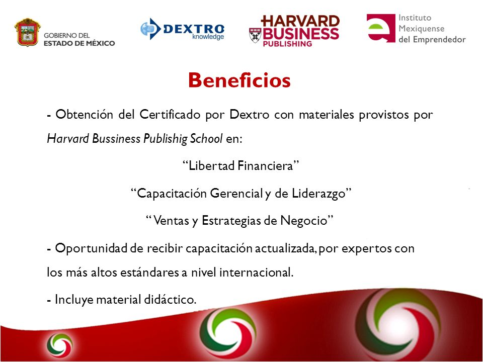 BeneficiosObtención del Certificado por Dextro con materiales provistos por Harvard Bussiness Publishig School en: