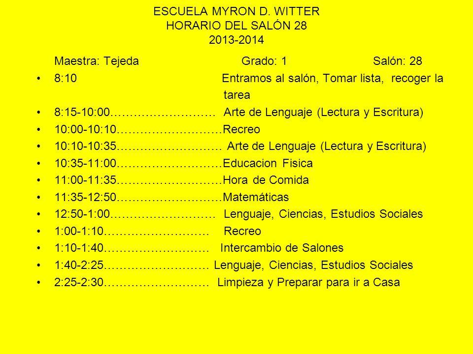 ESCUELA MYRON D. WITTER HORARIO DEL SALÓN 28 2013-2014